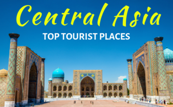 Tourist Places to Visit in Central Asia