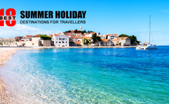Best Summer Holiday Destinations