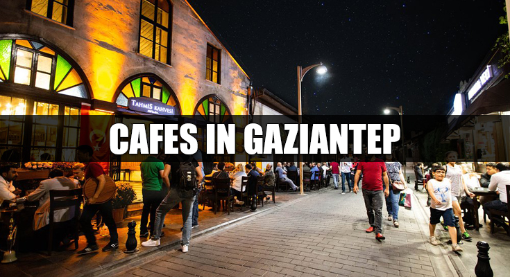 Cafes in Gaziantep