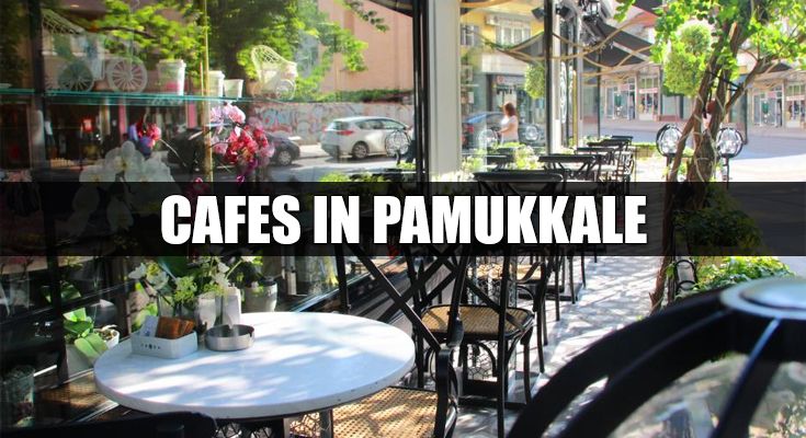 Cafes in Pamukkale
