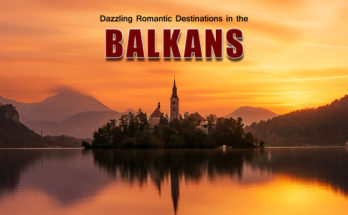 Romantic Destinations in the Balkans