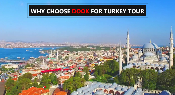 Why Choose Dook for Turkey Tour