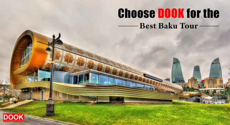 Choose Dook for the Best Baku Tour