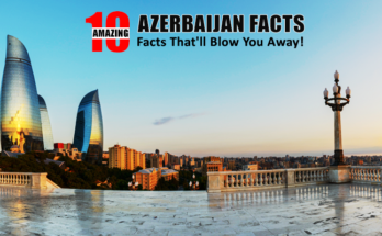 Amazing Azerbaijan Facts