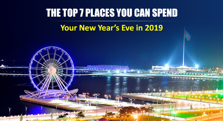 Top 7 Places to Spend New Years Eve